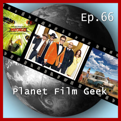 Hoerbuch Planet Film Geek, PFG Episode 66: Kingsman: The Golden Circle, The LEGO Ninjago Movie, Schloss aus Glas - Johannes Schmidt - Johannes Schmidt