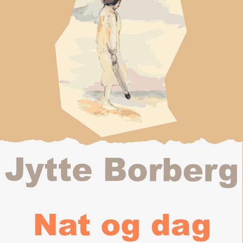 Audiokniha Nat og dag - Jytte Borberg - Jytte Borberg