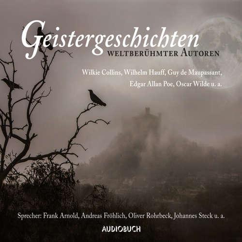Hoerbuch Geistergeschichten weltberühmter Autoren - Diverse Autoren - Oliver Rohrbeck