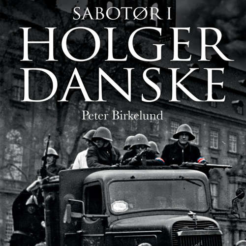 Audiokniha Sabotør i Holger Danske - Peter Birkelund - Kasper Holten