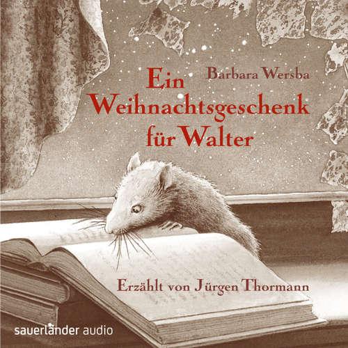 Hoerbuch Ein Weihnachtsgeschenk für Walter - Barbara Wersba - Jürgen Thormann