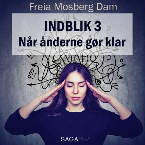 Audiokniha Indblik, 3: Når ånderne gør klar - Freia Mosberg Dam - Freia Mosberg Dam