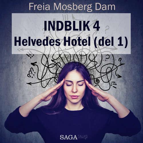 Audiokniha Indblik, 4: Helvedes Hotel (del 1) (uforkortet) - Freia Mosberg Dam - Freia Mosberg Dam