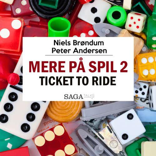 Audiokniha Mere på spil, 2: Ticket to Ride - Peter Andersen - Peter Andersen