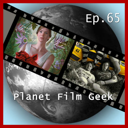 Hoerbuch Planet Film Geek, PFG Episode 65: mother!, Logan Lucky - Johannes Schmidt - Johannes Schmidt