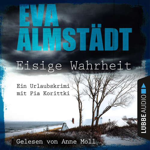 Hoerbuch Eisige Wahrheit - Ein Urlaubskrimi mit Pia Korittki - Eva Almstädt - Anne Moll