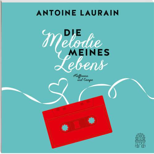 Hoerbuch Die Melodie meines Lebens - Antoine Laurain - Axel Wostry