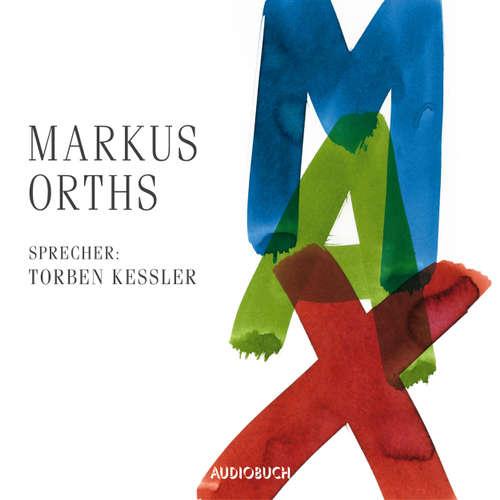 Hoerbuch Max - Markus Orths - Torben Kessler