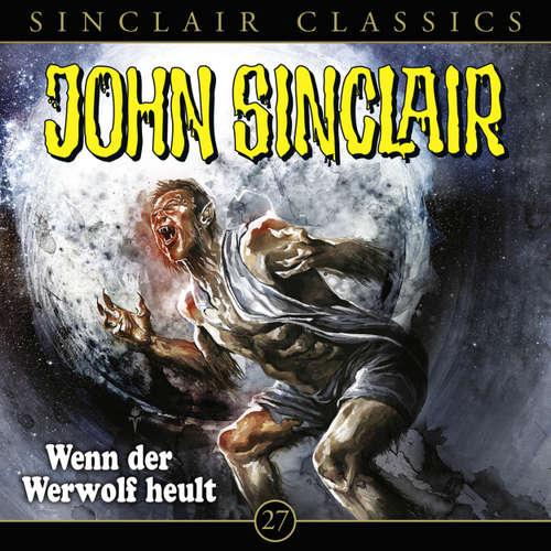 Hoerbuch John Sinclair, Classics, Folge 27: Wenn der Werwolf heult - Jason Dark - Dietmar Wunder
