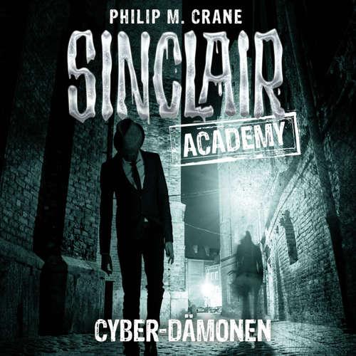 Hoerbuch John Sinclair, Sinclair Academy, Folge 6: Cyber-Dämonen - Philip M. Crane - Thomas Balou Martin