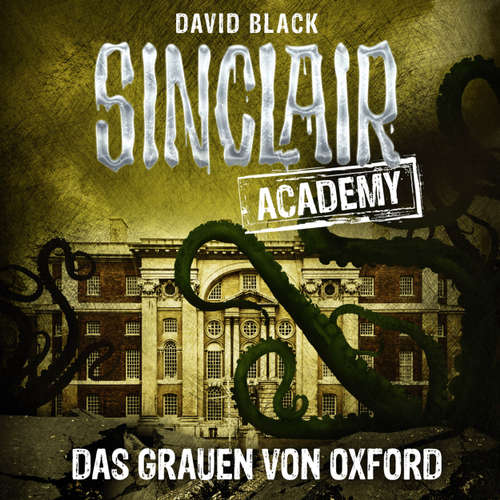 Hoerbuch John Sinclair, Sinclair Academy, Folge 5: Das Grauen von Oxford - David Black - Thomas Balou Martin