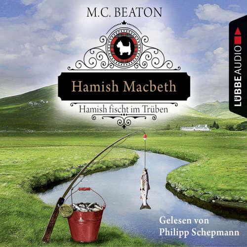 Hoerbuch Hamish Macbeth fischt im Trüben - Schottland-Krimis 1 - M. C. Beaton - Philipp Schepmann