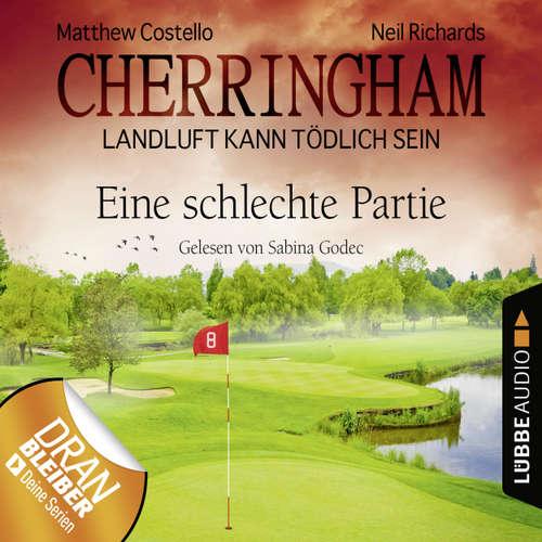 Hoerbuch Cherringham - Landluft kann tödlich sein, Folge 23: Eine schlechte Partie - Matthew Costello - Sabina Godec
