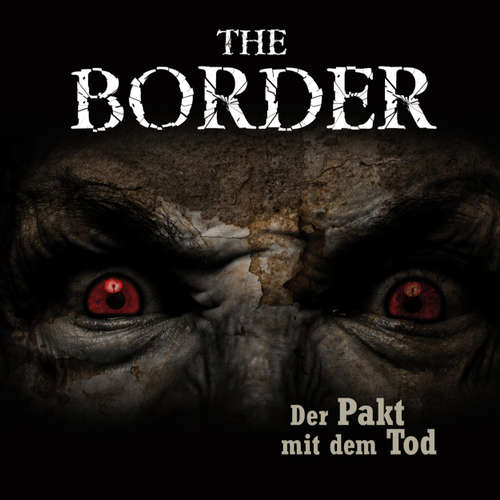 Hoerbuch The Border, Teil 2: Der Pakt mit dem Tod - Oliver Döring - Sebastian Rüger
