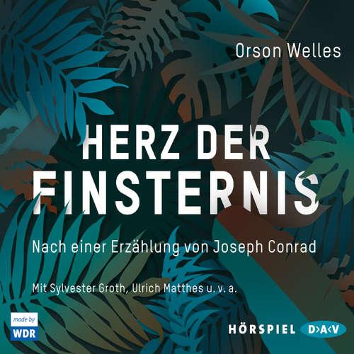 Hoerbuch Herz der Finsternis - Nach einer Erzählung von Joseph Conrad (Hörspiel) - Orson Wells - Sylvester Groth