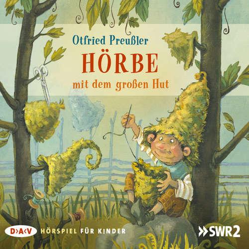 Hoerbuch Hörbe mit dem großen Hut (Hörspiel) - Otfried Preußler - Nico Holonics