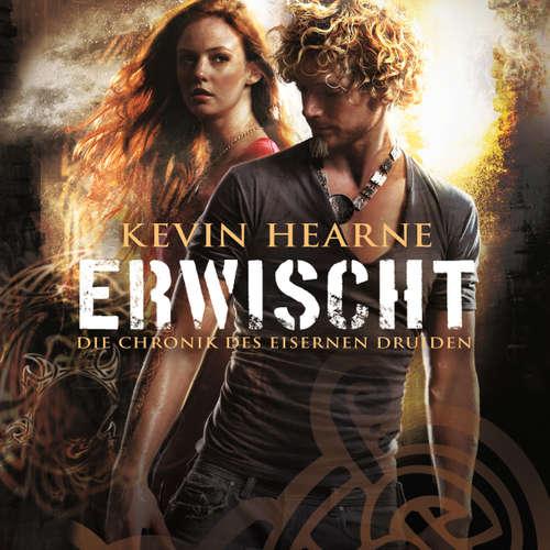 Hoerbuch Erwischt - Die Chronik des Eisernen Druiden 5 - Kevin Hearne - Stefan Kaminski