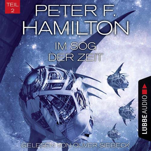 Hoerbuch Im Sog der Zeit, Teil 2 - Das dunkle Universum, Band 4 - Peter F. Hamilton - Oliver Siebeck