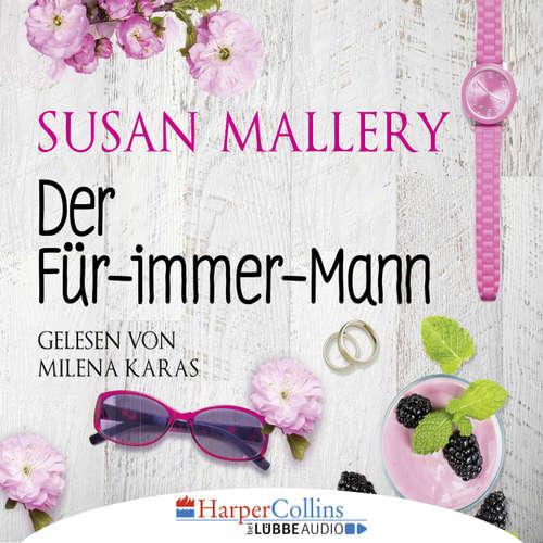 Hoerbuch Der Für-immer-Mann - Susan Mallery - Milena Karas