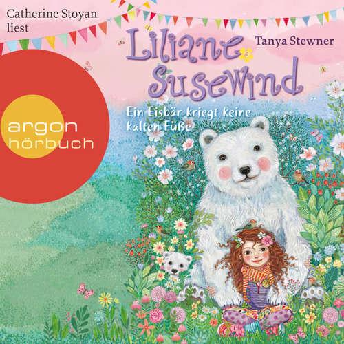 Hoerbuch Liliane Susewind - Ein Eisbär kriegt keine kalten Füße - Tanya Stewner - Catherine Stoyan