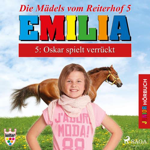 Hoerbuch Emilia - Die Mädels vom Reiterhof, 5: Oskar spielt verrückt - Karla Schniering - Lena Donnermann