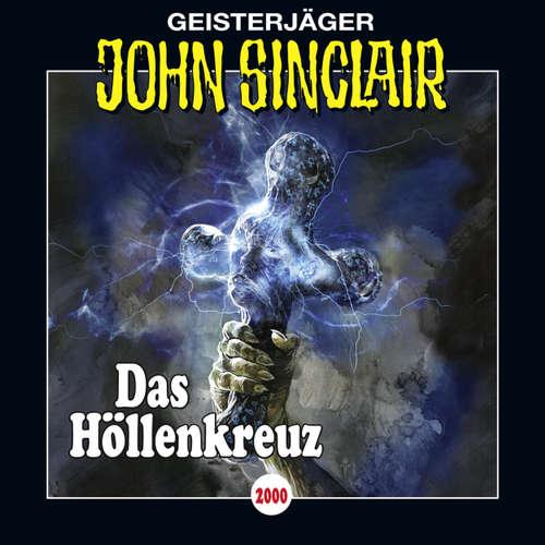 Hoerbuch John Sinclair, Folge 2000: Das Höllenkreuz - Jason Dark - Dietmar Wunder