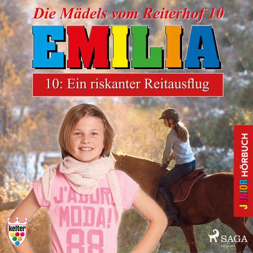 Hoerbuch Emilia - Die Mädels vom Reiterhof, 10: Ein riskanter Reitausflug - Karla Schniering - Lena Donnermann
