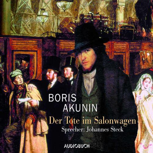 Hoerbuch Der Tote im Salonwagen (Lesung mit Musik) - Boris Akunin - Johannes Steck