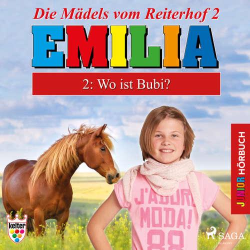 Emilia - Die Mädels vom Reiterhof, 2: Wo ist Bubi?