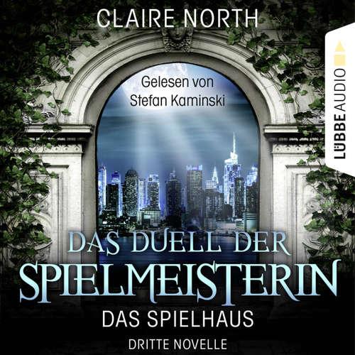 Das Duell der Spielmeisterin - Die Spielhaus-Trilogie, Novelle 3