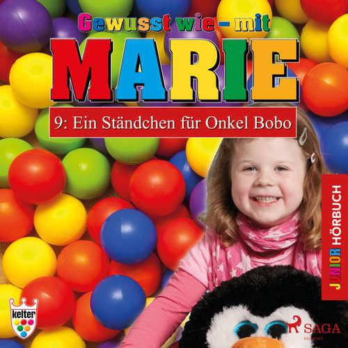 Hoerbuch Gewusst wie - mit Marie, 9: Ein Ständchen für Onkel Bobo - Heike Wendler - Lena Donnermann