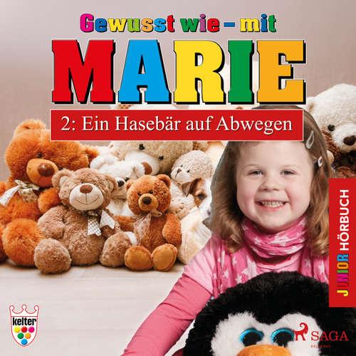 Hoerbuch Gewusst wie - mit Marie, 2: Ein Hasebär auf Abwegen - Heike Wendler - Lena Donnermann