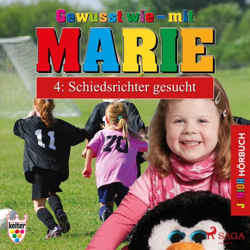 Hoerbuch Gewusst wie - mit Marie, 4: Schiedsrichter gesucht - Heike Wendler - Lena Donnermann
