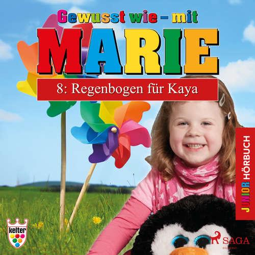 Hoerbuch Gewusst wie - mit Marie, 8: Regenbogen für Kaya - Heike Wendler - Lena Donnermann
