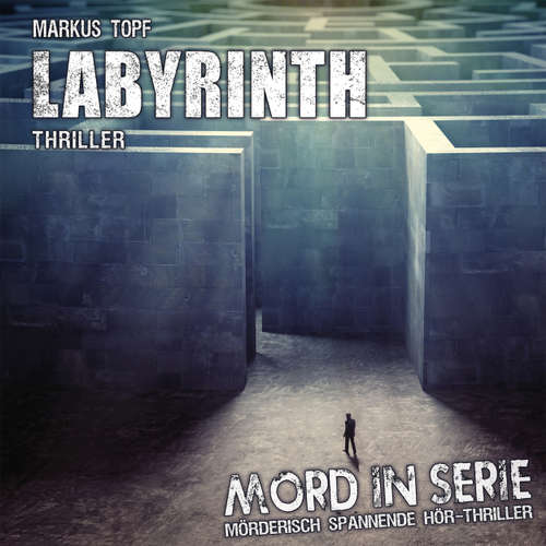 Hoerbuch Mord in Serie, Folge 24: Labyrinth - Markus Topf - Jürgen Holdorf