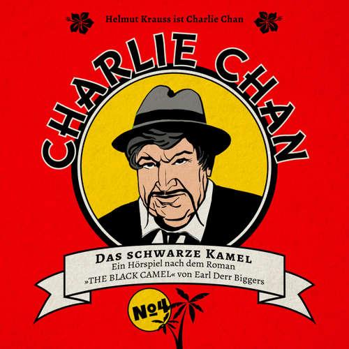 Hoerbuch Charlie Chan, Fall 4: Das schwarze Kamel - Marc Freund - Helmut Krauss