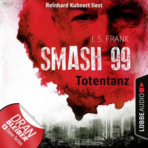 Hoerbuch Totentanz - Smash99, Folge 2 - J. S. Frank - Reinhard Kuhnert