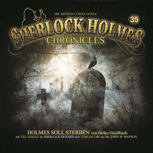 Hoerbuch Sherlock Holmes Chronicles, Folge 35: Holmes soll sterben - Arthur Connan Doyle - Tom Jacobs