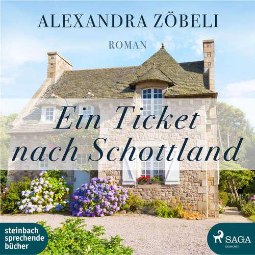 Hoerbuch Ein Ticket nach Schottland - Alexandra Zöbeli - Hannah Baus