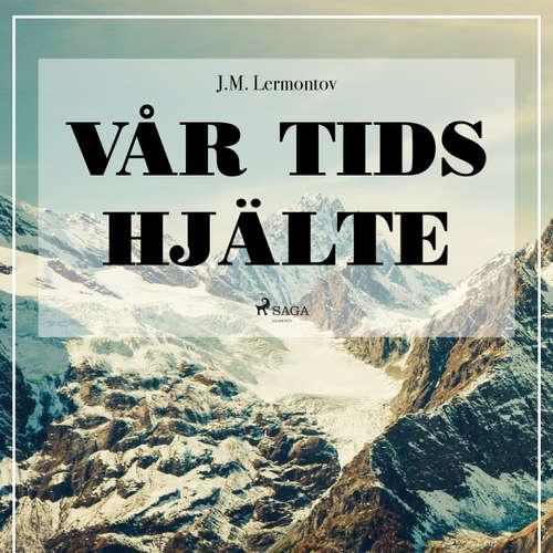 Audiokniha Vår tids hjälte - Michaïl Lermontov - Albin Ljungqvist