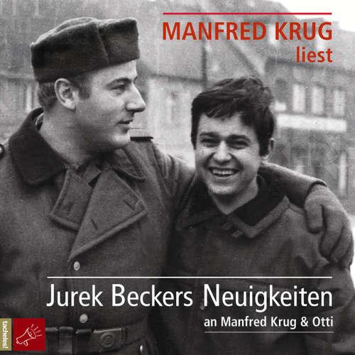Hoerbuch Jurek Beckers Neuigkeiten an Manfred Krug & Otti - Jurek Becker - Manfred Krug