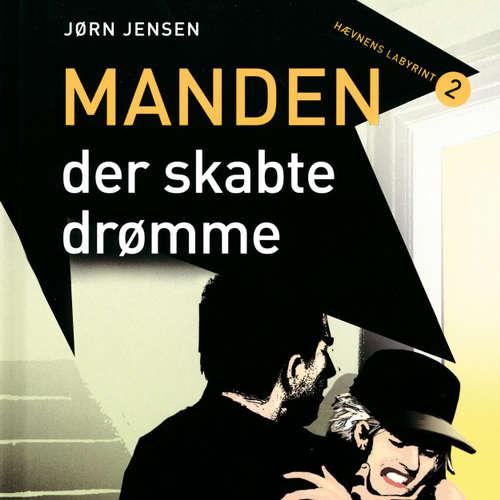 Audiokniha Manden, der skabte drømme - Jørn Jensen - Mikkel Bay Mortensen