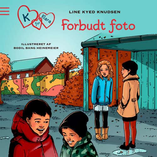 Audiokniha Forbudte fotos - K for Klara 15 - Line Kyed Knudsen - Anne Blomsgård