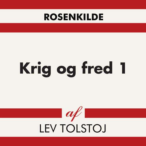 Audiokniha Krig og fred 1 - Lev Tolstoj - Troels Møller