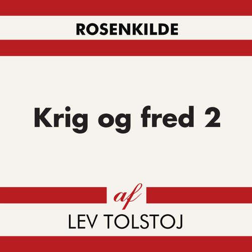 Audiokniha Krig og fred 2 - Lev Tolstoj - Troels Møller