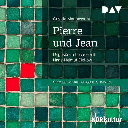 Hoerbuch Pierre und Jean - Guy de Maupassant - Hans-Helmut Dickow