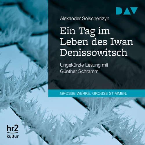 Hoerbuch Ein Tag im Leben des Iwan Denissowitsch - Alexander Solschenizyn - Günther Schramm
