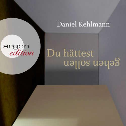 Hoerbuch Du hättest gehen sollen - Daniel Kehlmann - Ulrich Noethen