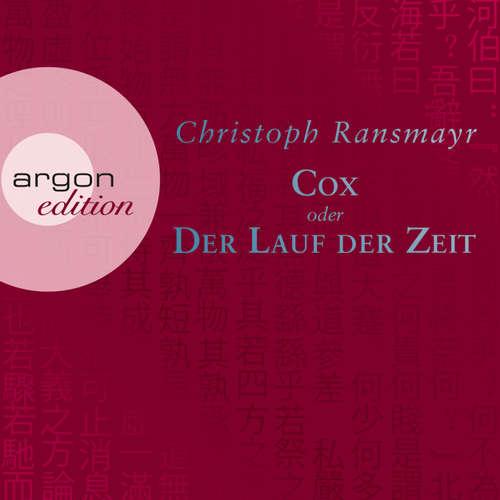 Hoerbuch Cox oder Der Lauf der Zeit - Christoph Ransmayr - Christoph Ransmayr