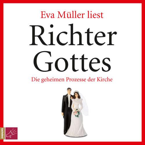 Hoerbuch Richter Gottes - Die geheimen Prozesse der Kirche - Eva Müller - Eva Müller